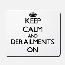 Keep Calm and Derailments ON Mousepad