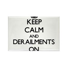 Keep Calm and Derailments ON Magnets