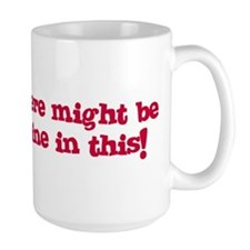 There might be wine in this Coffee Mug