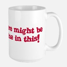 There might be wine in this Large Mug