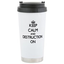Keep Calm and Destructi Travel Mug