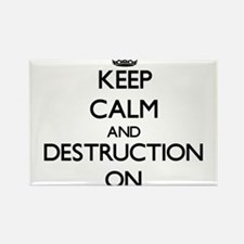 Keep Calm and Destruction ON Magnets
