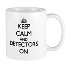 Keep Calm and Detectors ON Mugs