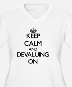 Keep Calm and Devaluing ON Plus Size T-Shirt