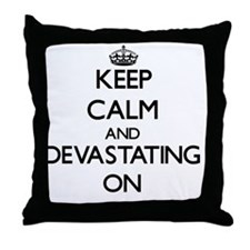 Keep Calm and Devastating ON Throw Pillow