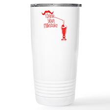 Cute I drink your milkshake Travel Mug