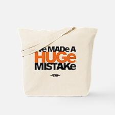 Huge Mistake Tote Bag