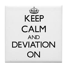 Keep Calm and Deviation ON Tile Coaster