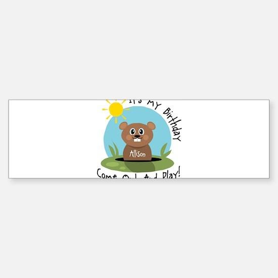 Allison birthday (groundhog) Bumper Bumper Bumper Sticker