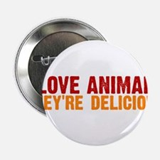I love animals they're delici Button