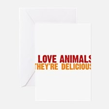 I love animals they're delici Greeting Cards (Pk o