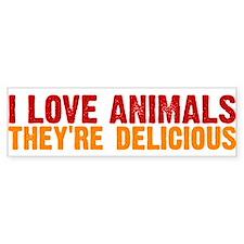 I love animals they're delici Bumper Bumper Bumper Sticker