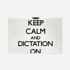 Keep Calm and Dictation ON Magnets