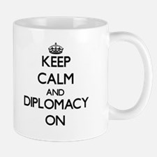 Keep Calm and Diplomacy ON Mugs