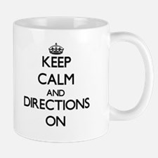 Keep Calm and Directions ON Mugs