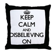 Keep Calm and Disbelieving ON Throw Pillow