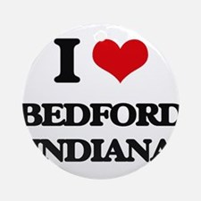 I love Bedford Indiana Ornament (Round)