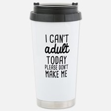 I can't Adult Today Thermos Mug