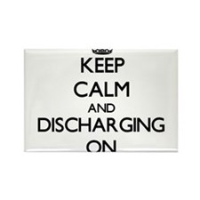 Keep Calm and Discharging ON Magnets