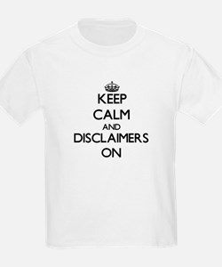 Keep Calm and Disclaimers ON T-Shirt
