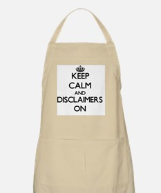 Keep Calm and Disclaimers ON Apron