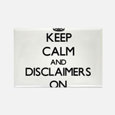 Keep Calm and Disclaimers ON Magnets