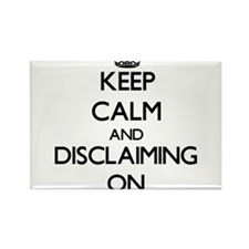 Keep Calm and Disclaiming ON Magnets