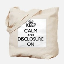 Keep Calm and Disclosure ON Tote Bag