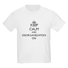 Keep Calm and Disorganization ON T-Shirt