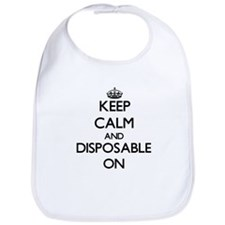 Keep Calm and Disposable ON Bib