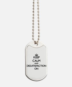 Keep Calm and Dissatisfaction ON Dog Tags