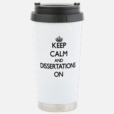 Keep Calm and Dissertat Travel Mug