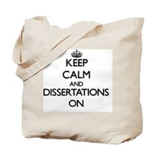 Keep Calm and Dissertations ON Tote Bag