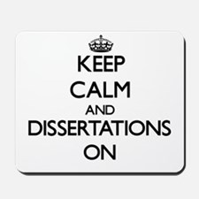 Keep Calm and Dissertations ON Mousepad