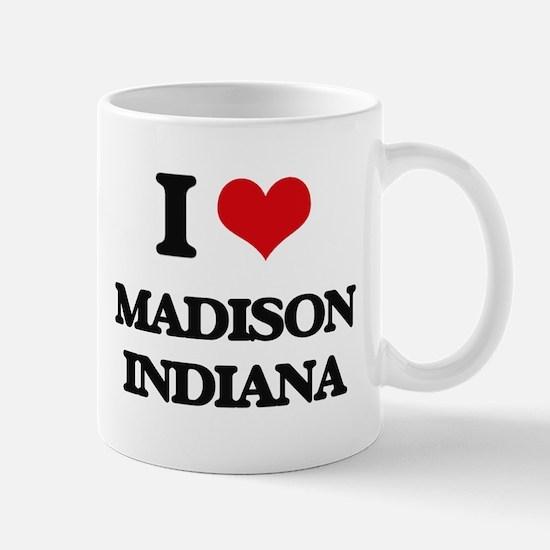 I love Madison Indiana Mugs
