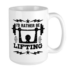 I'd Rather Be Lifting Mug
