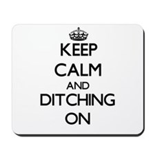 Keep Calm and Ditching ON Mousepad