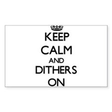 Keep Calm and Dithers ON Decal