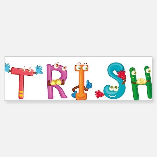 Trish Bumper Bumper Bumper Sticker