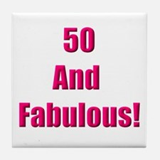 50 and Fabulous Tile Coaster