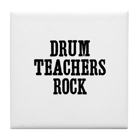 drum teachers rock Tile Coaster