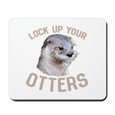 Lock Up Your Otters Mousepad