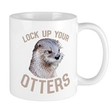 Lock Up Your Otters Mugs