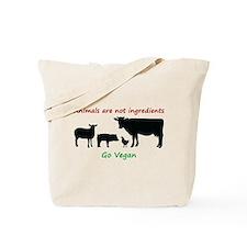 Animals are not ingredients: Go Vegan Tote Bag