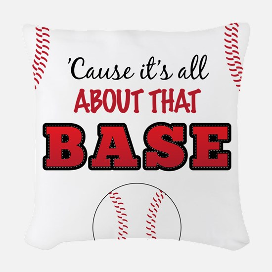 All About That Base Woven Throw Pillow