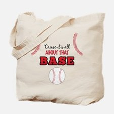 All About That Base Tote Bag