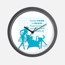 Why Cats are Better than Men Wall Clock
