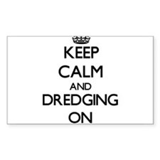 Keep Calm and Dredging ON Decal