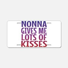 Nonna Gives Me Lots OF Kiss Aluminum License Plate