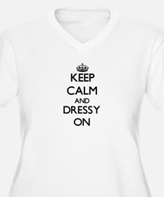 Keep Calm and Dressy ON Plus Size T-Shirt